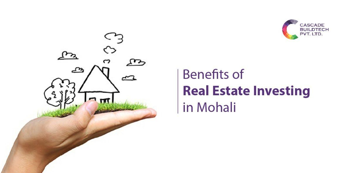Benefits-of-real-Estate-investing-in-mohali